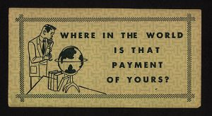 Sign saying where in the world is that payment of yours